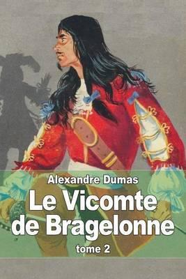 Le Vicomte de Bragelonne: Tome 2