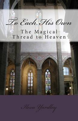 To Each His Own: The Magical Thread to Heaven