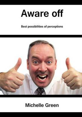 Aware Off: Best Possibilities of Perceptions
