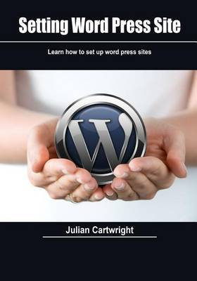 Setting Word Press Site: Learn How to Set Up Word Press Sites