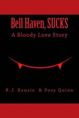 Bell Haven, Sucks: A Bloody Love Story.