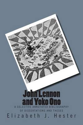 John Lennon and Yoko Ono: A Selective Annotated Bibliography of Dissertations and Theses