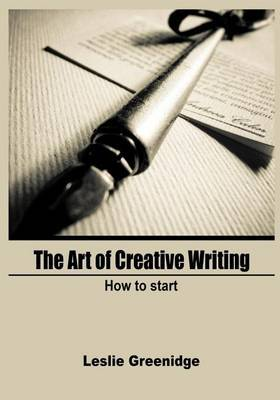 The Art of Creative Writing: How to Start