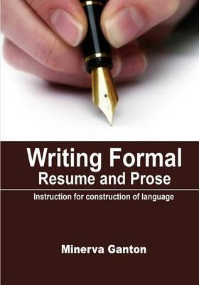 Writing Formal Resume and Prose: Instruction for Construction of Language