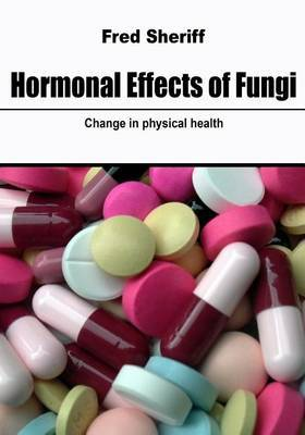 Hormonal Effects of Fungi: Change in Physical Health