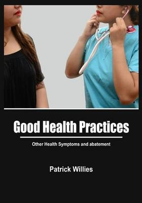 Good Health Practices: Other Health Symptoms and Abatement