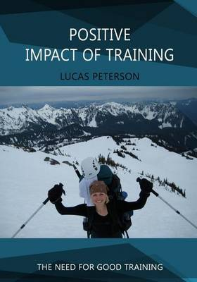 Positive Impact of Training: The Need for Good Training