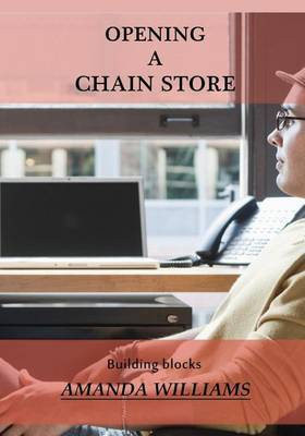 Opening a Chain Store: Building Blocks