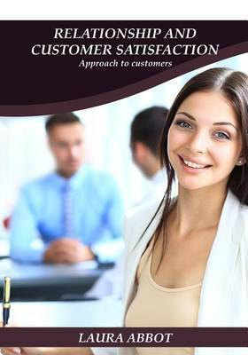 Relationship and Customer Satisfaction: Approach to Customers