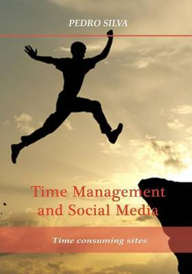 Time Management and Social Media: Time Consuming Sites
