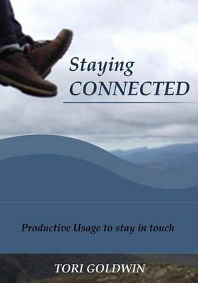 Staying Connected: Productive Usage to Stay in Touch