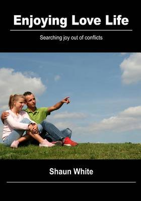 Enjoying Love Life: Searching Joy Out of Conflicts