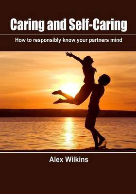 Caring and Self-Caring: How to Responsibly Know Your Partners Mind