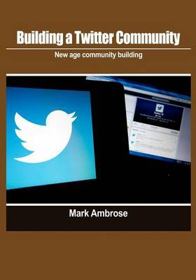 Building a Twitter Community: New Age Community Building
