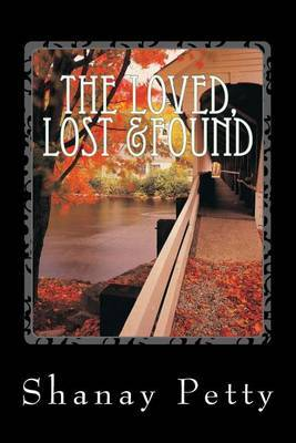 The Loved, Lost &Found