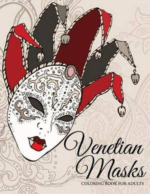 Venetian Masks: Coloring Book for Adults