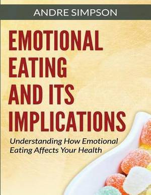 Emotional Eating and Its Implications: Understanding How Emotional Eating Affects Your Health