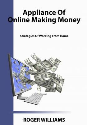 Appliance of Online Making Money: Strategies of Working from Home