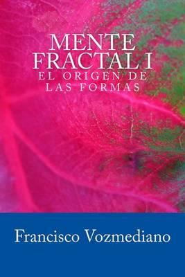 Mente Fractal: El Origen de Las Formas