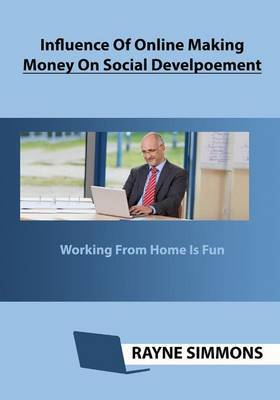 Influence of Online Making Money on Social Develpoement: Working from Home Is Fun