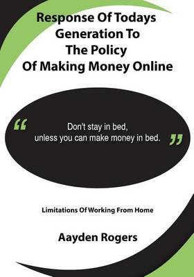 Response of Todays Generation to the Policy of Making Money Online: Limitations of Working from Home