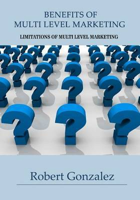 Benefits of Multi Level Marketing: Limitations of Multi Level Marketing