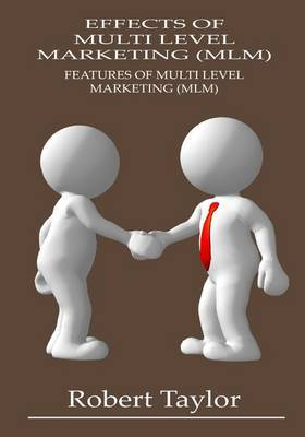 Effects of Multi Level Marketing (MLM): Features of Multi Level Marketing (MLM)