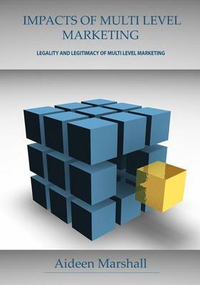 Impacts of Multi Level Marketing: Legality and Legitimacy of Multi Level Marketing