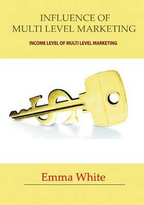Influence of Multi Level Marketing: Income Level of Multi Level Marketing