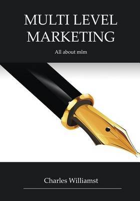 Multi Level Marketing: All about MLM