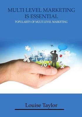 Multi Level Marketing Is Essential: Popularity of Multi Level Marketing
