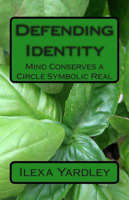 Defending Identity: Mind Conserves a Circle Symbolic Real