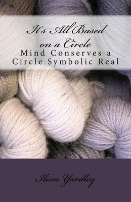 It's All Based on a Circle: Mind Conserves a Circle Symbolic Real