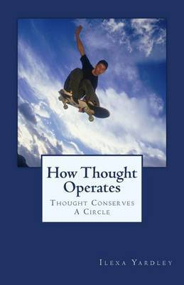 How Thought Operates: Thought Conserves a Circle