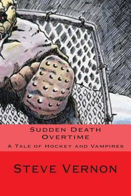 Sudden Death Overtime: A Story of Hockey and Vampires