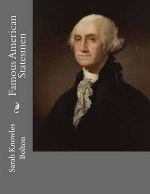 Famous American Statesmen