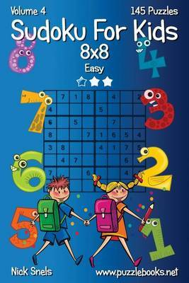 Sudoku for Kids 8x8 - Easy - Volume 4 - 145 Logic Puzzles