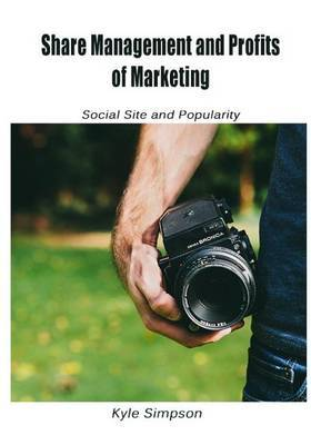 Share Management and Profits of Marketing: Social Site and Popularity