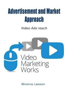 Advertisement and Market Approach: Video Ads Reach