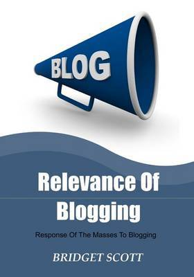 Relevance of Blogging: Response of the Masses to Blogging