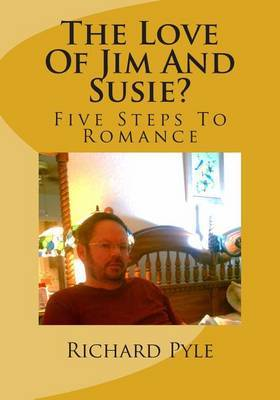 The Love of Jim and Susie?: Five Steps to Romance