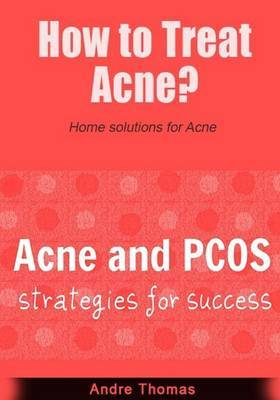 How to Treat Acne?: Home Solutions for Acne