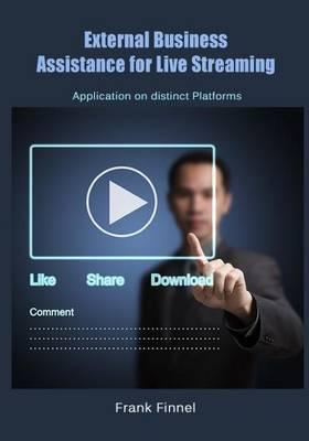 External Business Assistance for Live Streaming: Application on Distinct Platforms