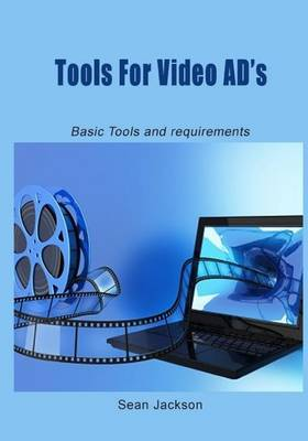 Tools for Video Ad?s: Basic Tools and Requirements