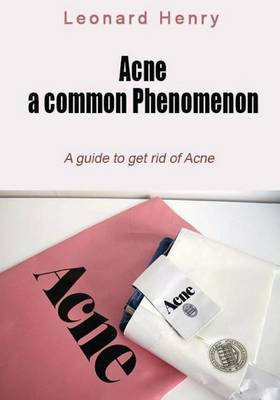 Acne- A Common Phenomenon: A Guide to Get Rid of Acne
