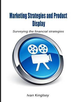 Marketing Strategies and Product Display: Surveying the Financial Strategies