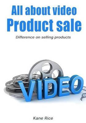 All about Video Product Sale: Difference on Selling Products