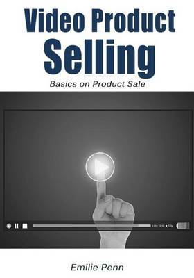 Video Product Selling: Basics on Product Sale