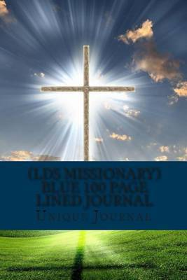 (Lds Missionary) Blue 100 Page Lined Journal: The Best Two Years Blank 100 Page Lined Journal for Your Thoughts, Ideas, and Inspiration