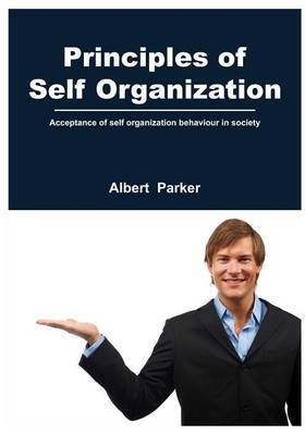 Principles of Self Organization: Acceptance of Self Organization Behaviour in Society